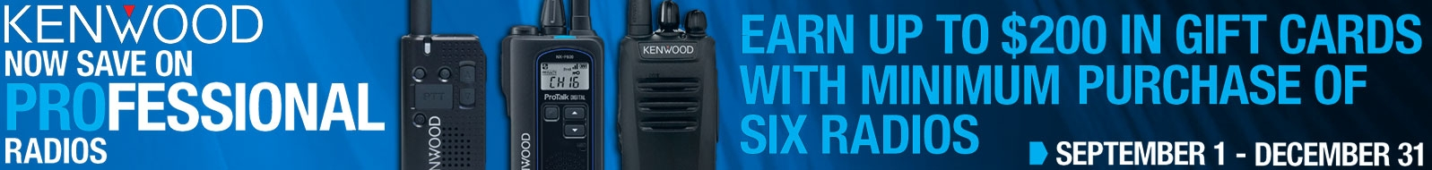Earn a $100-$200 gift card rebate with a minimum purchase of six radios!