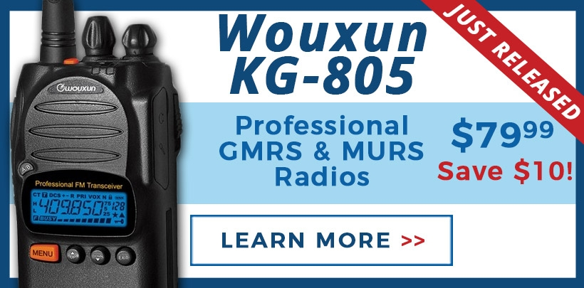 Save $10 on Wouxun KG-805 GMRS and MURS radios!