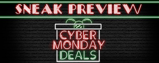 Cyber Monday Deals Sneak Preview